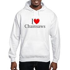 """I Love (Heart) Chainsaws"" Hoodie"