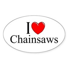 """""""I Love (Heart) Chainsaws"""" Oval Decal"""