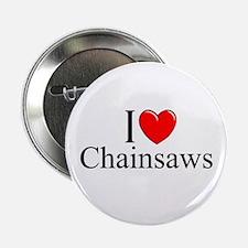 """I Love (Heart) Chainsaws"" 2.25"" Button"