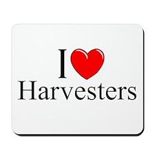 """I Love (Heart) Harvesters"" Mousepad"