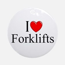 """I Love (Heart) Forklifts"" Ornament (Round)"