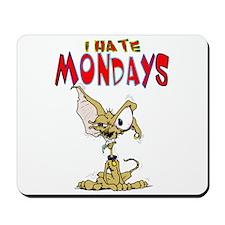 I Hate Mondays!! Mousepad