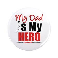 "Lung Cancer Hero (Dad) 3.5"" Button"