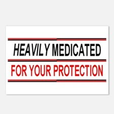 HEAVILY MEDICATED FOR YOUR PROTECTION Postcards (P
