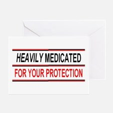 HEAVILY MEDICATED FOR YOUR PROTECTION Greeting Car