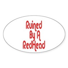 Ruined By RedHead Oval Decal