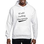 World Fucking Champions, Whit Hooded Sweatshirt