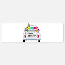 I brake for beads Bumper Sticker (10 pk)