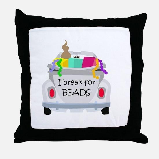 I brake for beads Throw Pillow