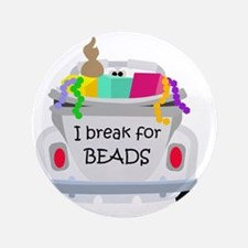 """I brake for beads 3.5"""" Button (100 pack)"""