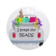 I brake for beads Ornament (Round)