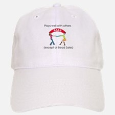 Plays well with others... Baseball Baseball Cap