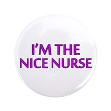 "Pink Nice Nurse 3.5"" Button"