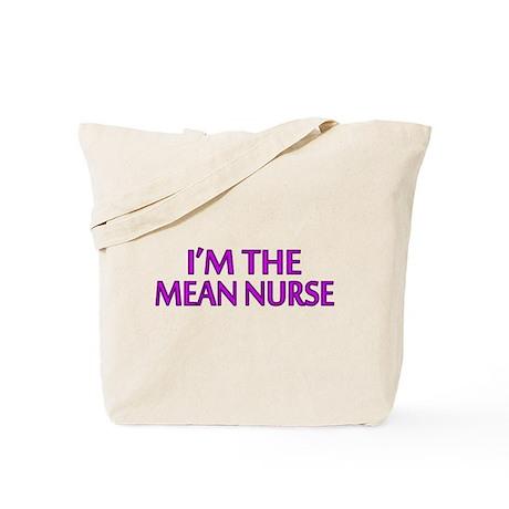 I'm The Mean Nurse Tote Bag