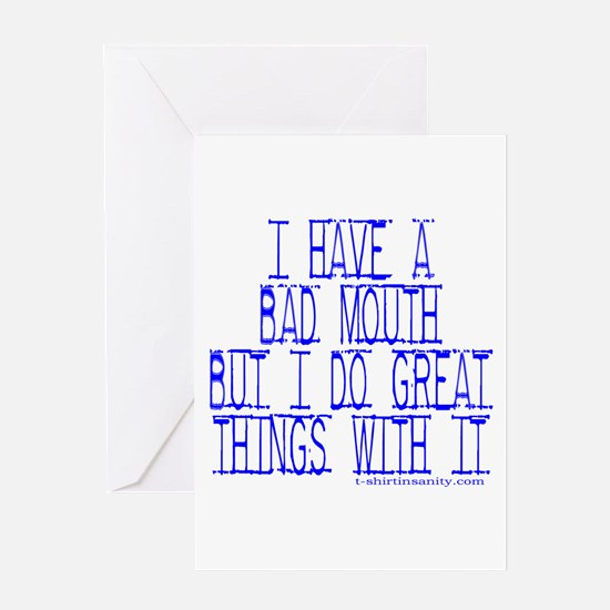 I Have A Bad Mouth But I Do G Greeting Card