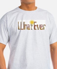 What Ever Ash Grey T-Shirt