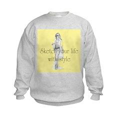 Sketch your life in style Sweatshirt
