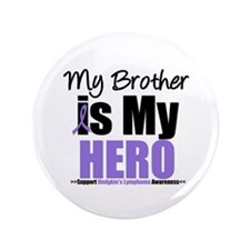 """My Brother is My Hero (HL) 3.5"""" Button"""