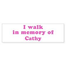 Walk in memory of Cathy Bumper Bumper Sticker