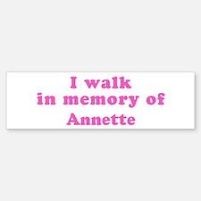 Walk in memory of Annette Bumper Bumper Bumper Sticker
