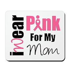 I Wear Pink (Mom) Mousepad