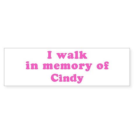 Walk in memory of Cindy Bumper Sticker