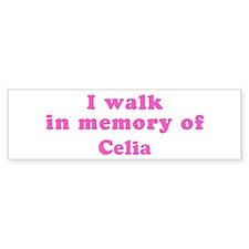 Walk in memory of Celia Bumper Bumper Stickers