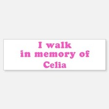 Walk in memory of Celia Bumper Bumper Stickers