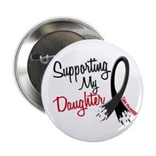 """Supporting My Daughter MELANOMA 2.25"""" Button"""