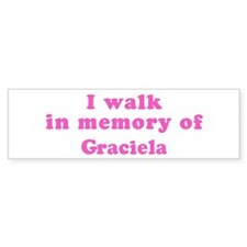 Walk in memory of Graciela Bumper Bumper Sticker