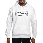 SHUT UP ,HANG UP , AND DRIVE! Hooded Sweatshirt