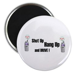 SHUT UP ,HANG UP , AND DRIVE! Magnet
