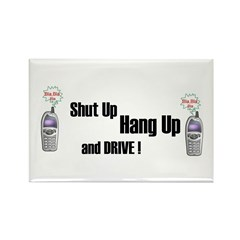SHUT UP ,HANG UP , AND DRIVE! Rectangle Magnet (10
