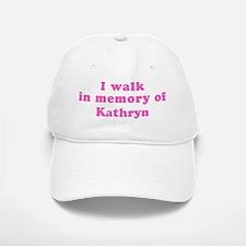 Walk in memory of Kathryn Baseball Baseball Cap