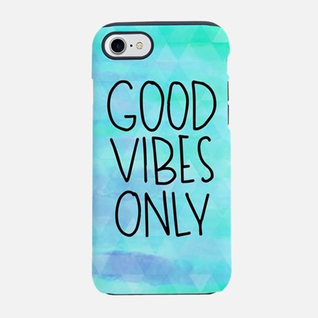 Good Vibes Only iPhone 7 Tough Case