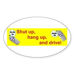 SHUT UP AND DRIVE Oval Decal