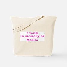 Walk in memory of Monica Tote Bag