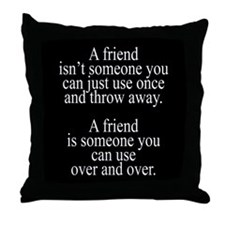 Use Your Friends Throw Pillow