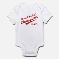 World Fuckin Champions 2008 Infant Bodysuit