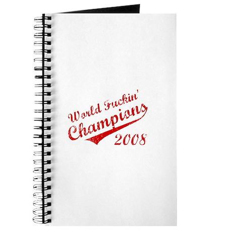 World Fuckin Champions 2008 Journal