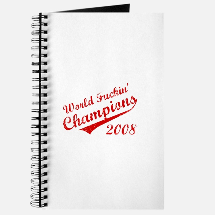 World Fuckin Champions 2008 Journal