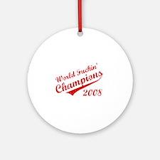 World Fuckin Champions 2008 Ornament (Round)
