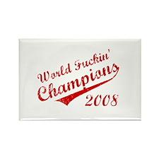 World Fuckin Champions 2008 Rectangle Magnet