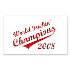 World Fuckin Champions 2008 Rectangle Decal