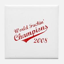 World Fuckin Champions 2008 Tile Coaster