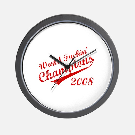 World Fuckin Champions 2008 Wall Clock