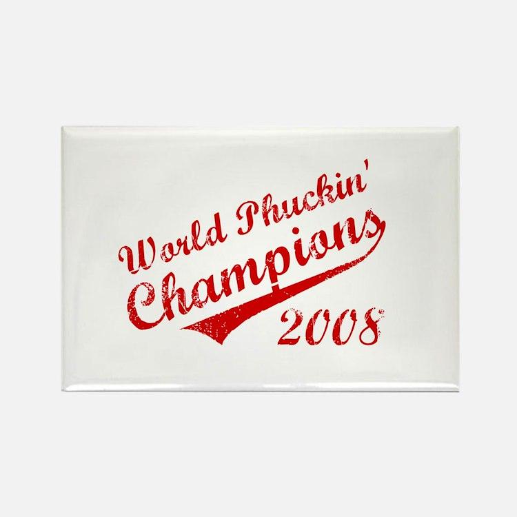 World Phuckin Champions 2008 Rectangle Magnet