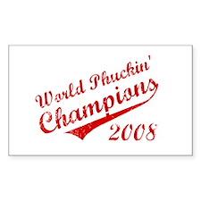 World Phuckin Champions 2008 Rectangle Decal