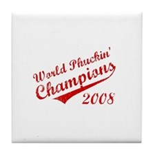 World Phuckin Champions 2008 Tile Coaster