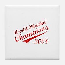 World Phuckin Champions 2008 Tile Coaster